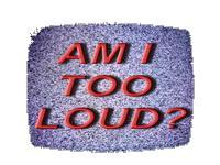 Loud TV Ads