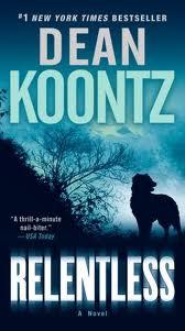 RELENTLESS from Dean Koontz