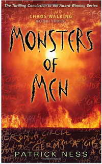 Chaos Walking book three Monsters of Men