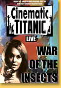 Cinematic Titanic War of the Insects