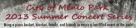 Menlo Park 2013 Summer Concert Series header