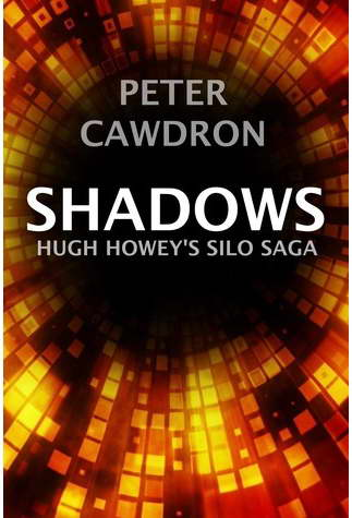 Book review:  Peter Cawdron's Shadows A Silo Saga