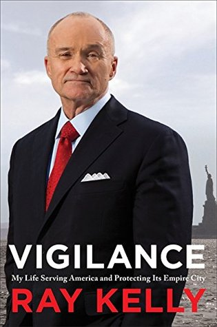 VIGILANCE by Ray Kelly, a book review